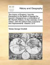 The history of England, from the Revolution to the death of George the Second. (Designed as a continuation of Mr. Hume's History.) In five volumes. A new edition, with the author's last corrections and improvements. Volume 2 of 5 - Tobias Smollett