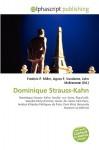 Dominique Strauss-Kahn - Frederic P. Miller, Agnes F. Vandome, John McBrewster