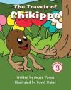 The Travels of Chikippo - Grace Padua, David Baker