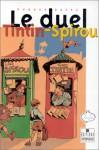 Le Duel Tintin Spirou - Hugues Dayez