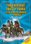 The Cherokee Trail of Tears and the Forced March of a People - John Albert Torres