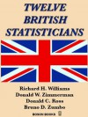 Twelve British Statisticians - Bruno D. Zumbo, Richard Williams
