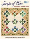 Scraps of Time: Quilting with Treasured Fabrics - Ann Frischkorn, Amy Sandrin