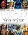Star Wars Year by Year: A Visual Chronicle - Pablo Hidalgo, Ryder Windham, Daniel Wallace