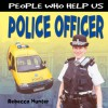 People Who Help Us: Police Officer - Rebecca Hunter.
