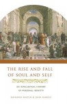 The Rise and Fall of Soul and Self - Raymond Martin, John Barresi