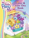 My Little Pony Color & Iron Ons Book (My Little Pony) - Jennifer Frantz, Gayle Middleton