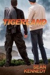Tigerland - Sean Kennedy