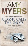 Classic Calls the Shots (A Jack Colby, Car Detective Mystery) - Amy Myers