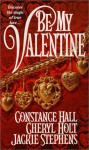 Be My Valentine - Constance Hall, Cheryl Holt