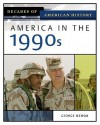 America in the 1990s (Decades of American History) - George Ochoa