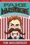 Fake Mustache: Or, How Jodie O'Rodeo and Her Wonder Horse (and Some Nerdy Kid Saved the U.S. Presidential Election from a Mad Genius Criminal MasterMind - Tom Angleberger, Jen Wang