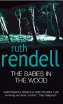 The Babes In The Wood: (A Wexford Case) - Ruth Rendell