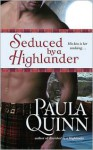 Seduced by a Highlander - Paula Quinn