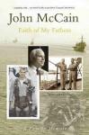 Faith Of My Fathers: A Family Memoir - John McCain