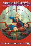 Supergirl, Vol. 7: Friends and Fugitives - Sterling Gates, Greg Rucka, Jamal Igle, Pere Pérez