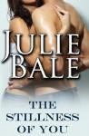 The Stillness of You - Julie Bale