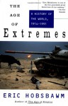 The Age of Extremes: A History of the World, 1914-1991 - Eric J. Hobsbawm