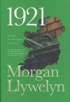 1921: The Great Novel of the Irish Civil War - Morgan Llywelyn