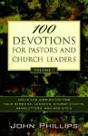 100 Devotions for Pastors and Church Leaders, Volume 1: Ideas and Inspiration for Your Sermons, Lessons, Church Events, Newsletters, and Web Sites - John Phillips