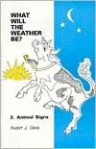 What Will the Weather Be?, No. 2: Animal Signs - Hubert J. Davis