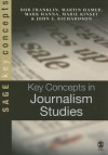Key Concepts in Journalism Studies (SAGE Key Concepts series) - Bob Franklin