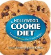 The Hollywood Cookie Diet: The First Delicious Way to Lose Weight! - Larry Turner, Jamie Kabler