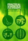 Practical Statistics for Students: An Introductory Text - Louis Cohen