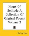 Hours of Solitude a Collection of Original Poems Volume 2 - Charlotte Dacre
