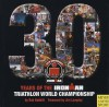 30 Years of the Ironman Triathlon World Championship (Ironman Edition) - Bob Babbitt