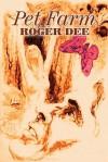 Pet Farm - Roger Dee