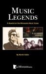Music Legends: A Rewind On The Minnesota Music Scene - Martin Keller