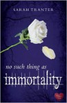 No Such Thing as Immortality - Sarah Tranter