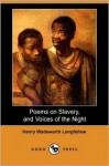 Poems on Slavery, and Voices of the Night (Dodo Press) - Henry Wadsworth Longfellow