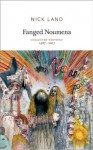 Fanged Noumena: Collected Writings 1987 - 2007 - Nick Land, Robin Mackay, Ray Brassier