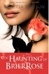 The Haunting of Brier Rose - Patricia Simpson