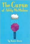 The Curse of Addy McMahon - Katie Davis