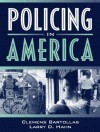 Policing in America - Clemens Bartollas, Larry D. Hahn