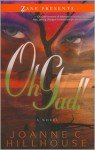 Oh Gad!: A Novel - Joanne C. Hillhouse
