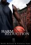 Harm Reduction - Heidi Belleau, Violetta Vane