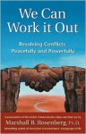 We Can Work It Out: Resolving Conflicts Peacefully and Powerfully (Nonviolent Communication Guides) - Marshall B. Rosenberg, Graham Van Dixhorn