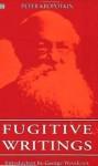 Fugitive Writings - Pyotr Kropotkin
