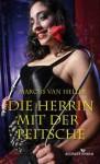 Die Herrin mit der Peitsche (German Edition) - Marcus Van Heller