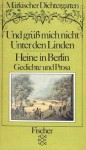 Und grüß mich nicht Unter den Linden - Heinrich Heine