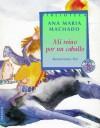 Mi Reino Por Un Caballo/ My Kingdom for a Horse (Biblioteca Ana Maria Machado) - Ana María Machado