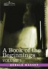 A Book of the Beginnings, Vol.1 - Gerald Massey