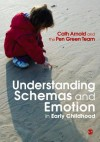 Understanding Schemas and Emotion in Early Childhood - Cath Arnold