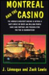 Montreal and the Casino - J. Levesque, Zack Lewis