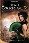 Entflammte Nacht - Gail Carriger