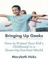 Bringing Up Geeks - Marybeth Hicks